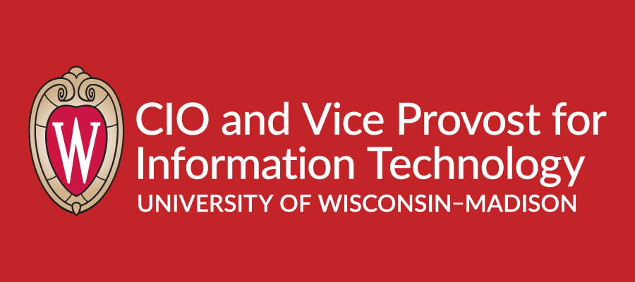 CIO and Vice Provost for Information Technology. University of Wisconsin-Madison