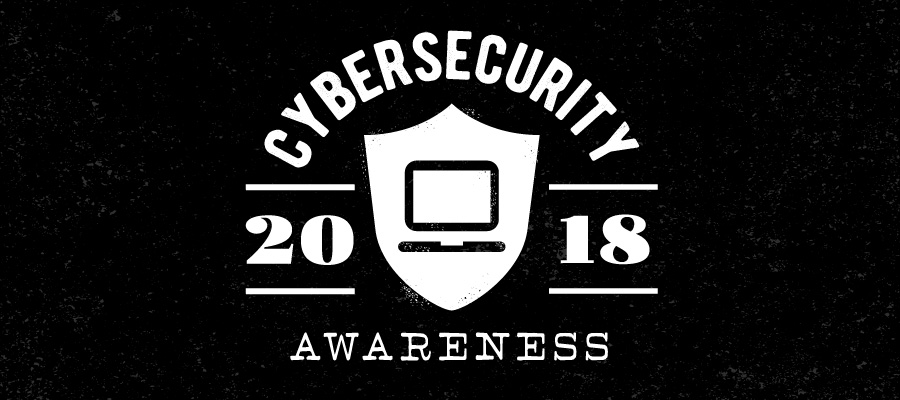 Cybersecurity Awareness 2018