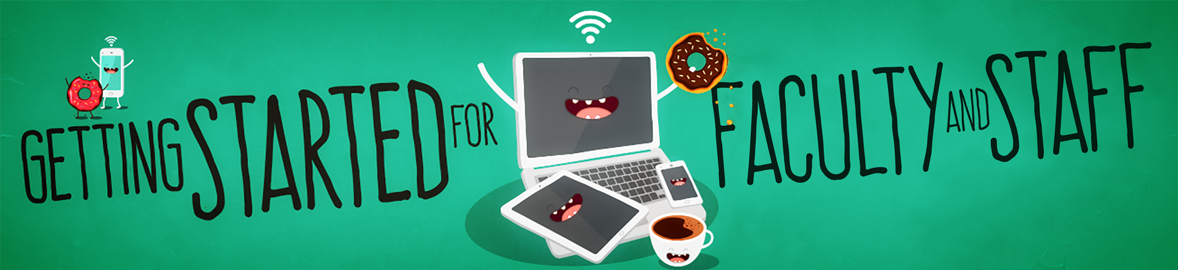 Getting started for faculty and staff. Computer and tablet characters eating doughnuts.