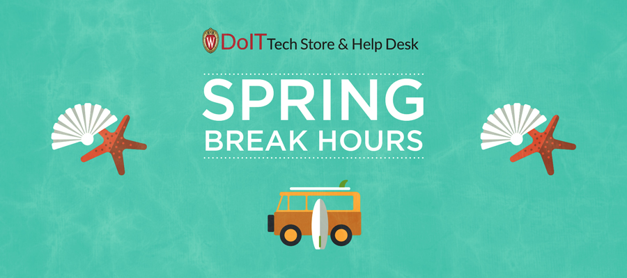 DoIT Tech Store Spring Break hours