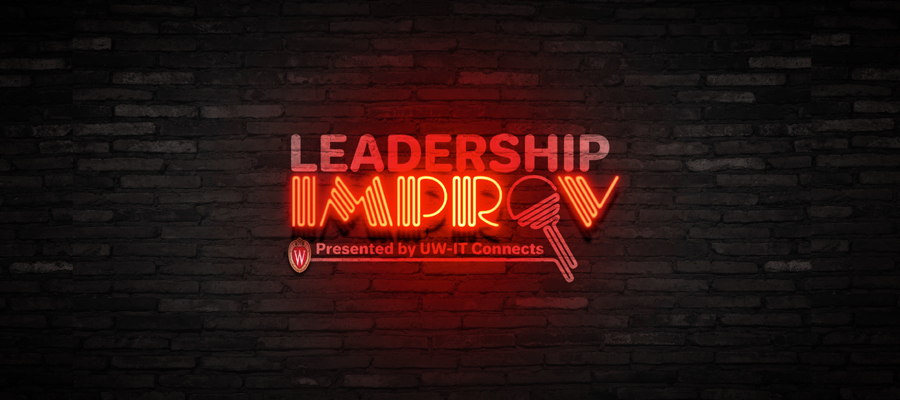 Dark brick wall background with the words Leadership Improv, written in neon, Presented by UW-IT Connects