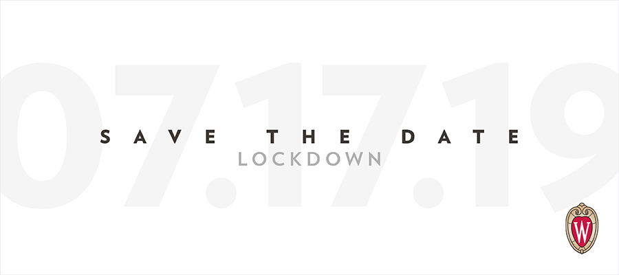 Save the date, Lockdown. 07/17/19. W crest.