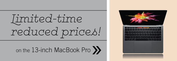 Limited-time reduced prices on the 13-inch MacBook Pro