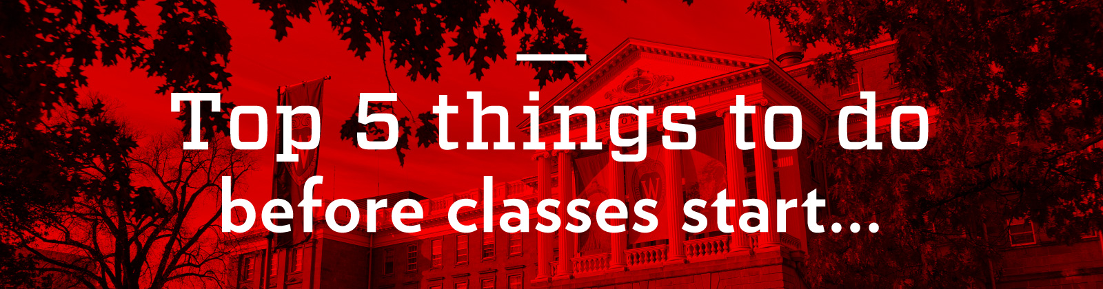 Top 5 things to do before classes start...