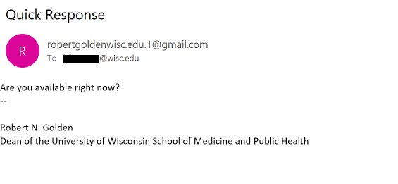 "Fake Urgent message purporting to be from from Robert Golden, Dean of the UW-Madison School of Medicine and public health reading ""Are you availabvle right now?"""