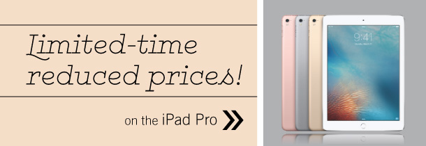 Limited-time reduced prices on the iPad Pro